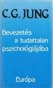 C.G. Jung: Bevezetés a tudattalan pszichológiájába
