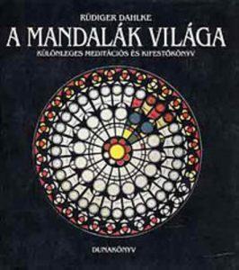 Rüdiger Dahlke: A mandalák világa